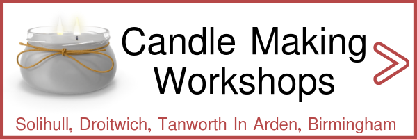 Candle Making Workshops in Tanworth in Arden, Solihull, Droitwich & Birmingham
